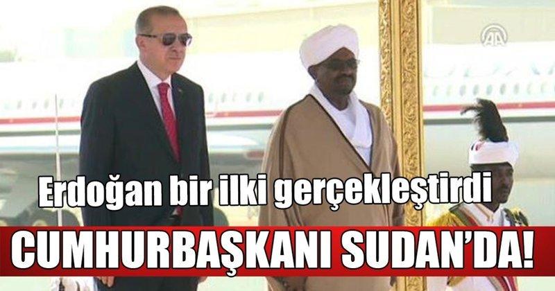 Erdoğan Sudan'da! Tarihte bir ilk olma özelliği taşıyor