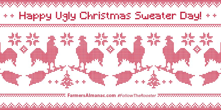 RT @FarmersAlmanac: Happy #UglySweaterDay! Share pics of yours with us! #followtherooster https://t.co/NeprWAx3R5