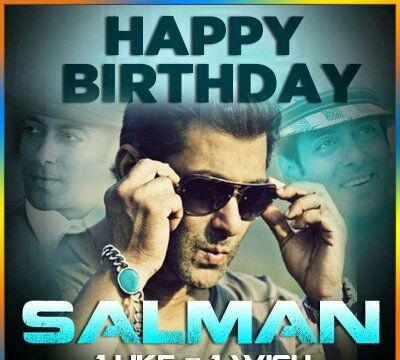 Happy birthday Salman Khan bhai jaan May god bless him lotsss of success