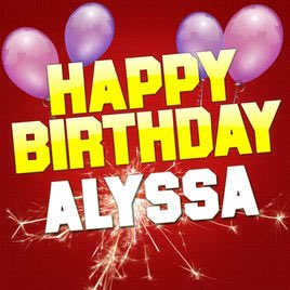 Happy Birthday Alyssa!