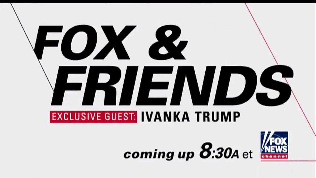 RT @FoxNews: TUNE IN: @IvankaTrump joins @foxandfriends LIVE at 8:30a ET! https://t.co/PeSXgs0aRH
