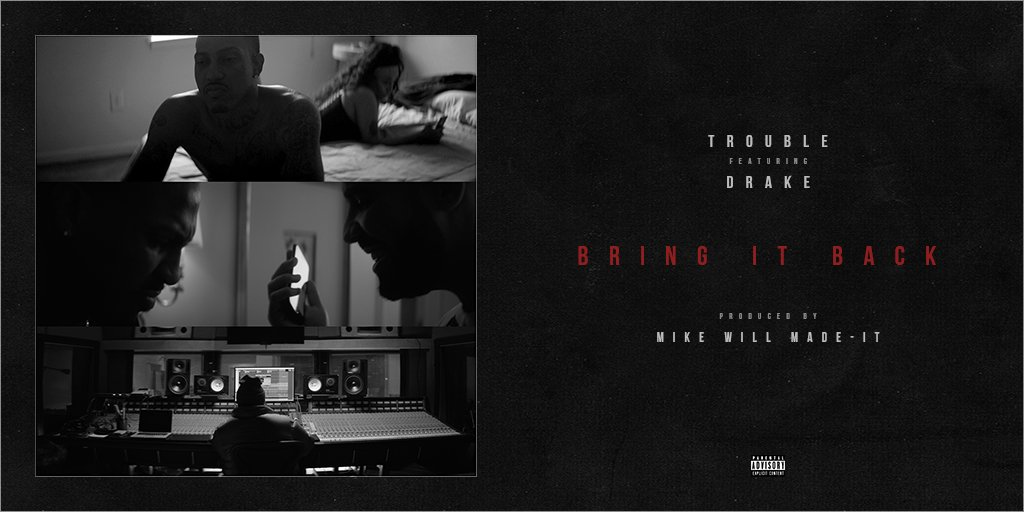 .@TroubleDTE drops his new single #BringItBack feat. @drake & @MikeWiLLMadeIt  https://t.co/9UbtmsmHbS https://t.co/NwA6s45UuS