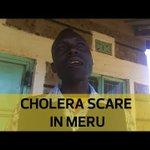 Cholera scare in Meru