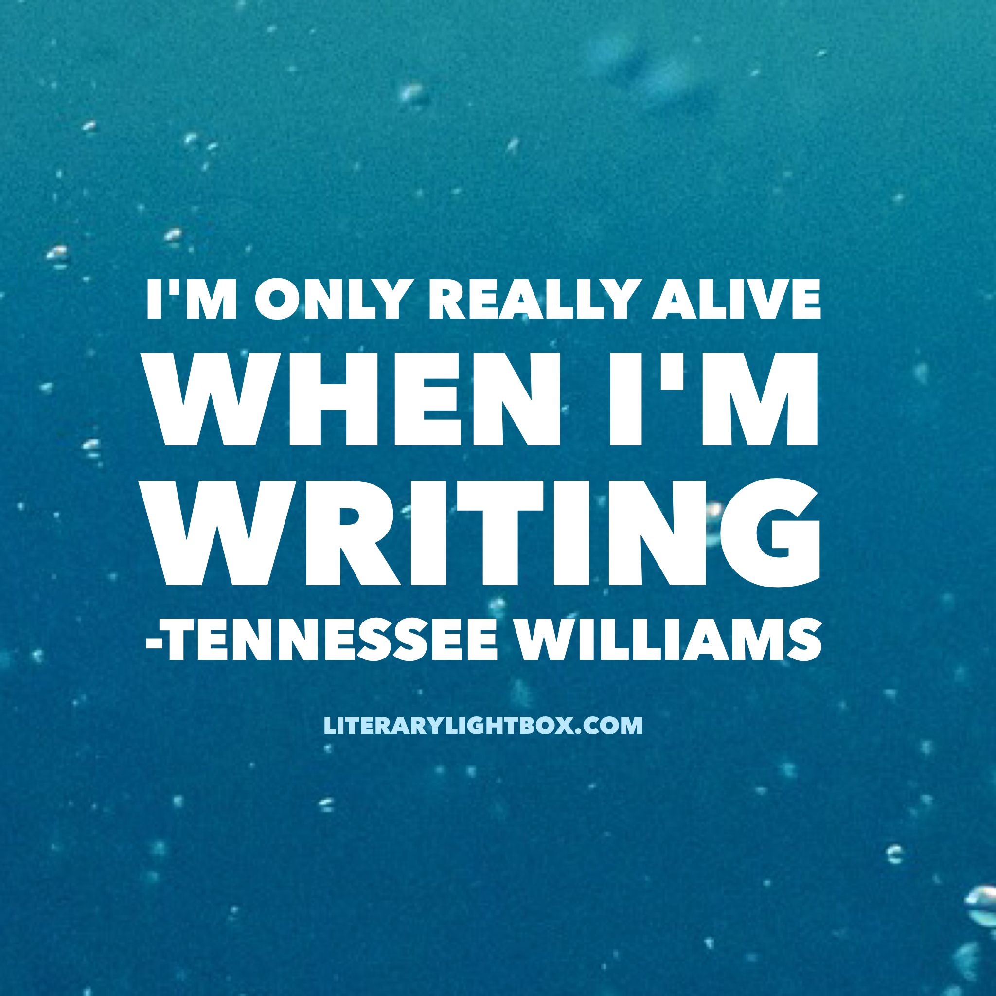 """""""I'm only really alive when I'm writing."""" - Tennessee Williams @LitLightbox #writing #writerslife #books https://t.co/F1BAZwA83K"""
