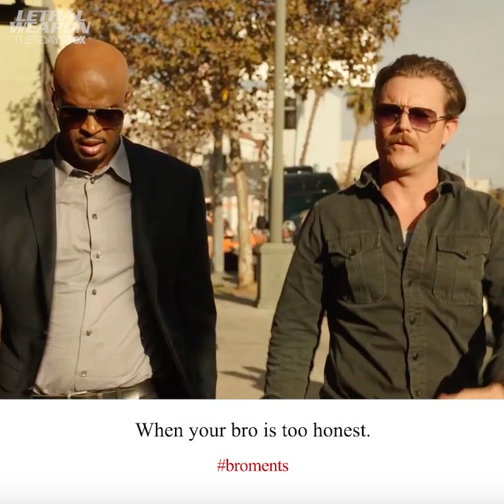 RT @LethalWeaponFOX: Honesty is not always the best policy. #Broments #LethalWeapon https://t.co/jR76R0Uq7n