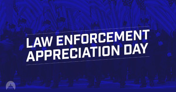 Thank you to the brave men and women in blue who put their lives at risk to protect communities across America on National Law Enforcement Appreciation Day. #LawEnforcementAppreciationDay https://t.co/u3w8tBfxWA