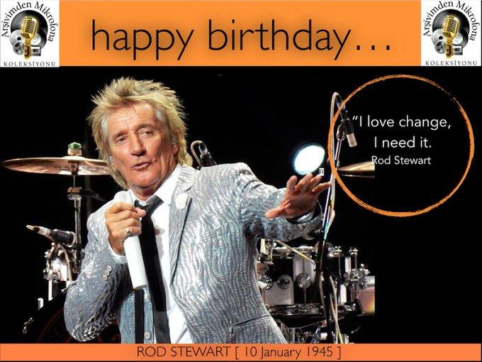 Happy birthday Rod Stewart Born on this day in 1945