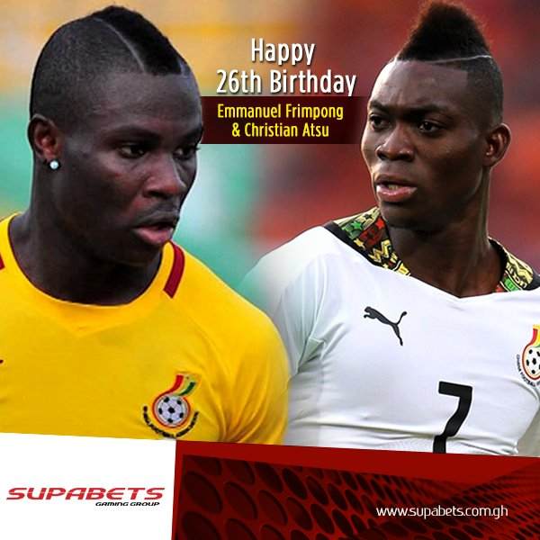 Happy 26th birthday to Ghanaian duo, Emmanuel Frimpong and Christian Atsu.