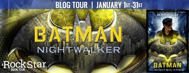 Batman: Nightwalker by Marie Lu- Blog Tour Review