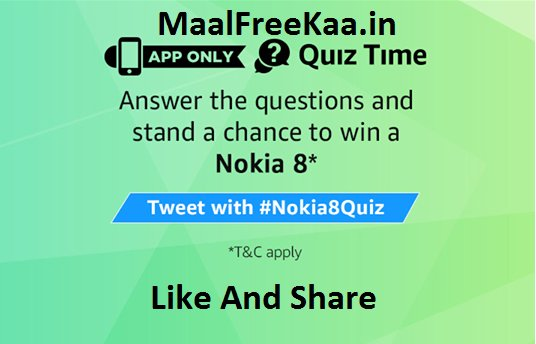 Quiz Time Answer & Win Nokia 8 (Answer Added)