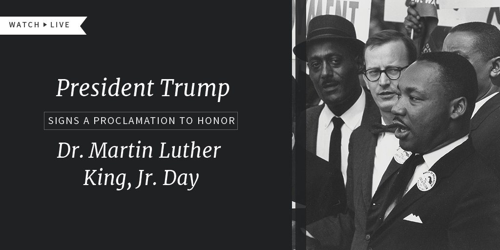 Watch LIVE as President Trump signs a proclamation to honor Dr. Martin Luther King, Jr. Day: https://t.co/Vjr1HcP1kv https://t.co/YkFYbx9EwB