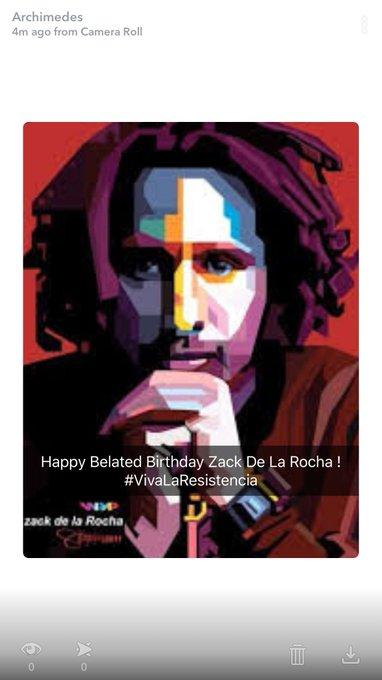 Happy Belated Birthday   YOUR ANGER IS A GIFT -Zack De La Rocha