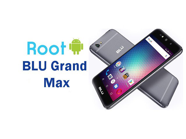Top Best Method To Root BLU Grand Max Android Smartphone...