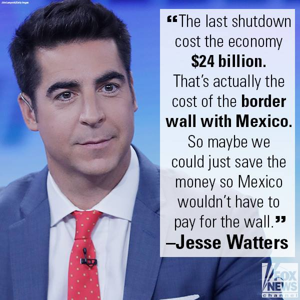 On @WattersWorld, @JesseBWatters had a novel take on the government shutdown.