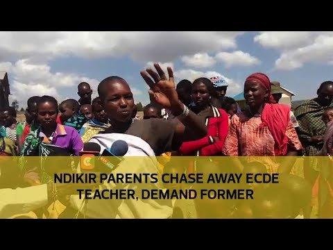 Ndikir parents chase away ECDE teacher, demand former