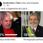 RT : Pra você, o julgamento do Lula é...