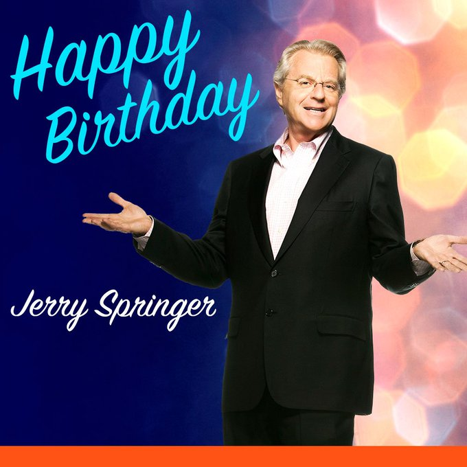 Happy Birthday, Jerry Springer!