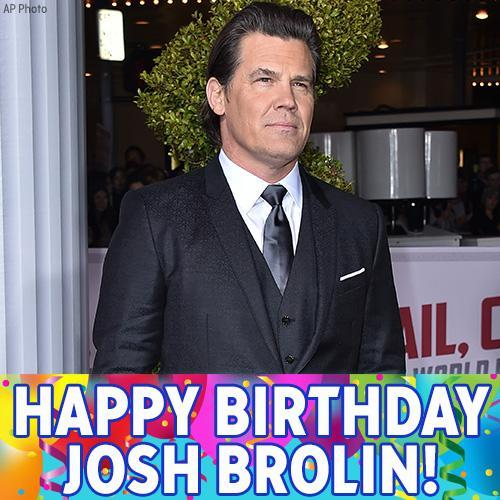 Happy 50th Birthday to actor Josh Brolin!