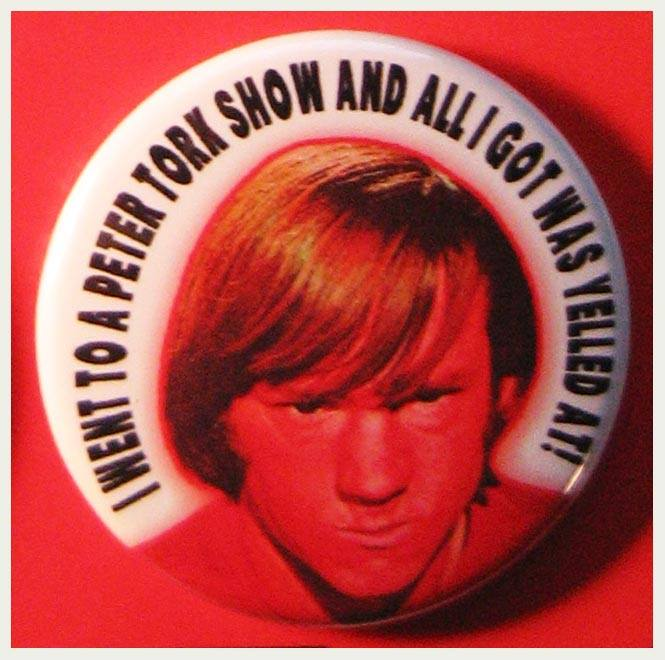 "And of course, nothing says ""Happy Birthday Peter Tork\"" like this very accurate button from Mr. Babbit..."