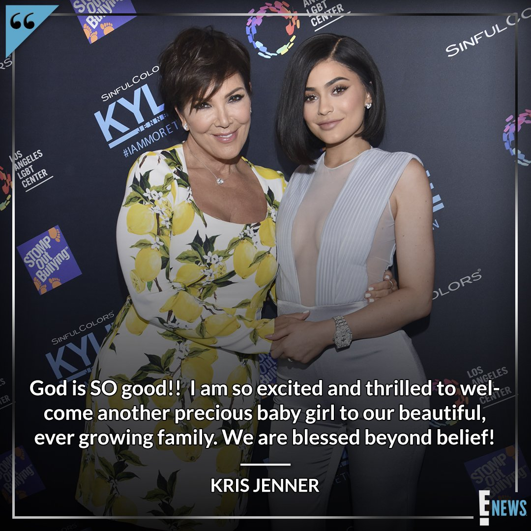 Kris Jenner, on the birth of Kylie Jenner and Travis Scott's first child.