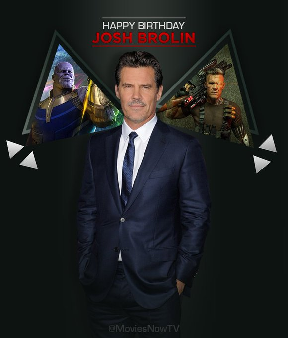 Josh Brolin is killing it in 2018. Happy Birthday