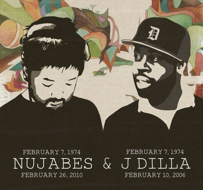 Everyone praising Dilla but there was two legends born today.  Happy birthday,  NUJABES & J DILLA