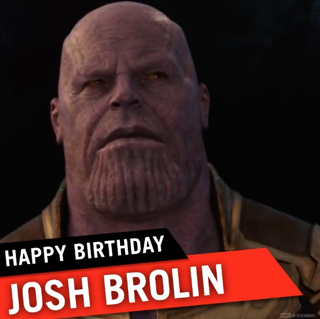 Happy Birthday to Josh Brolin, aka Thanos. Who\s excited for Avengers: