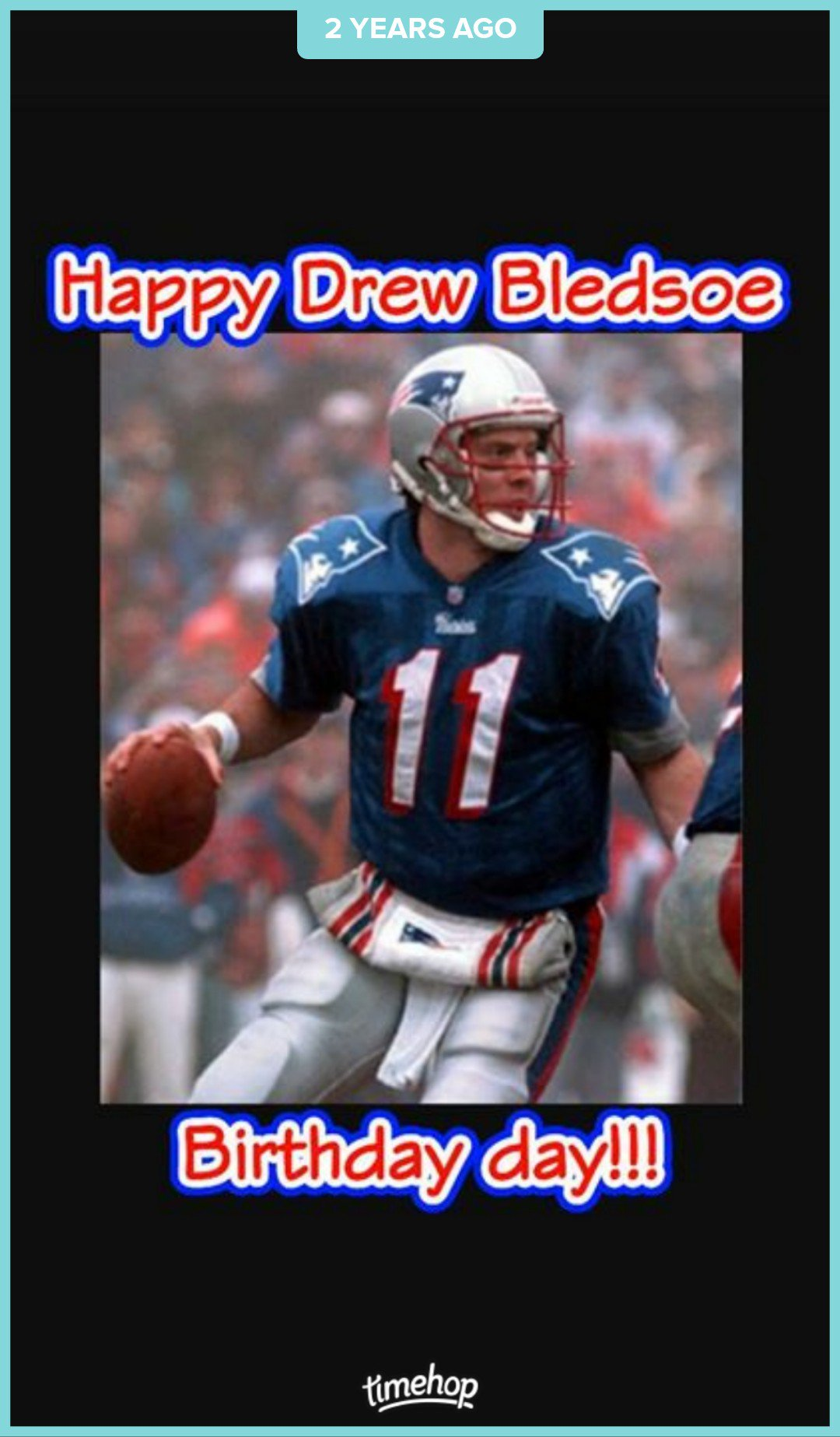 Happy Drew Bledsoe Birthday Day everybody