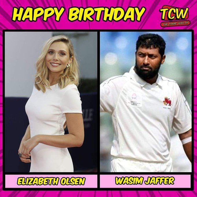 Wishing very talented Wasim Jaffer and Avengers fame Elizabeth Olsen a very Happy Birthday.