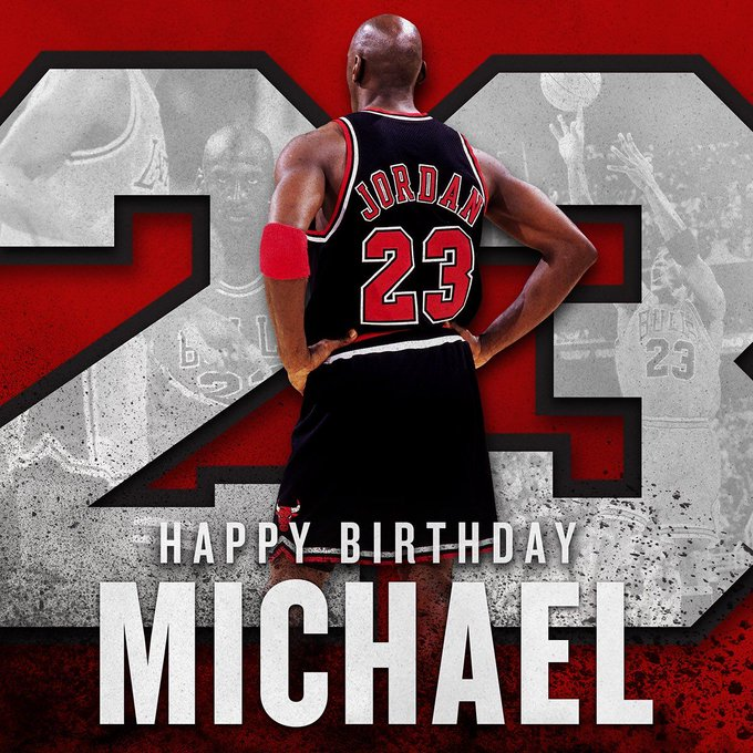 HAPPY BIRTHDAY, MICHAEL JORDAN!