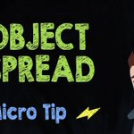 Object Spread: Micro Tip #26 - Supercharged