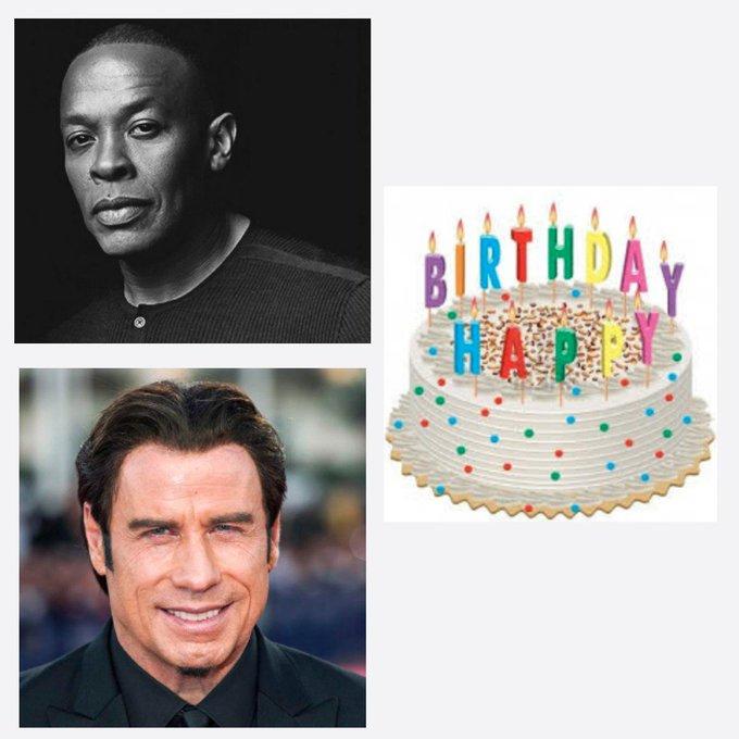 Happy Birthday Dr. Dre  & John Travolta