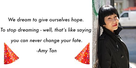 Happy Birthday to Amy Tan, author of the Joy Luck Club and Sagwa, the Chinese Siamese Cat.