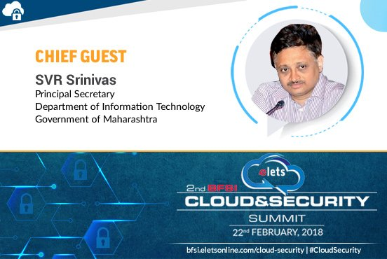 test Twitter Media - .@eletsonline welcomes SVR Srinivas, Principal Secretary, Department of Information Technology, Government of #Maharashtra (GoM) as Chief Guest at 2nd #BFSI Cloud & Security Summit on 22nd February in #Mumbai. For details, visit: https://t.co/rbLO7mLILp #CloudSecurity https://t.co/D0j6tCccSl
