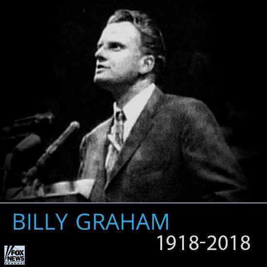 BREAKING NEWS: Billy Graham has died at age 99. https://t.co/oZbmCUwOU5
