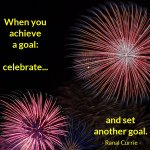 RT : When you achieve a goal: celebrate, a...