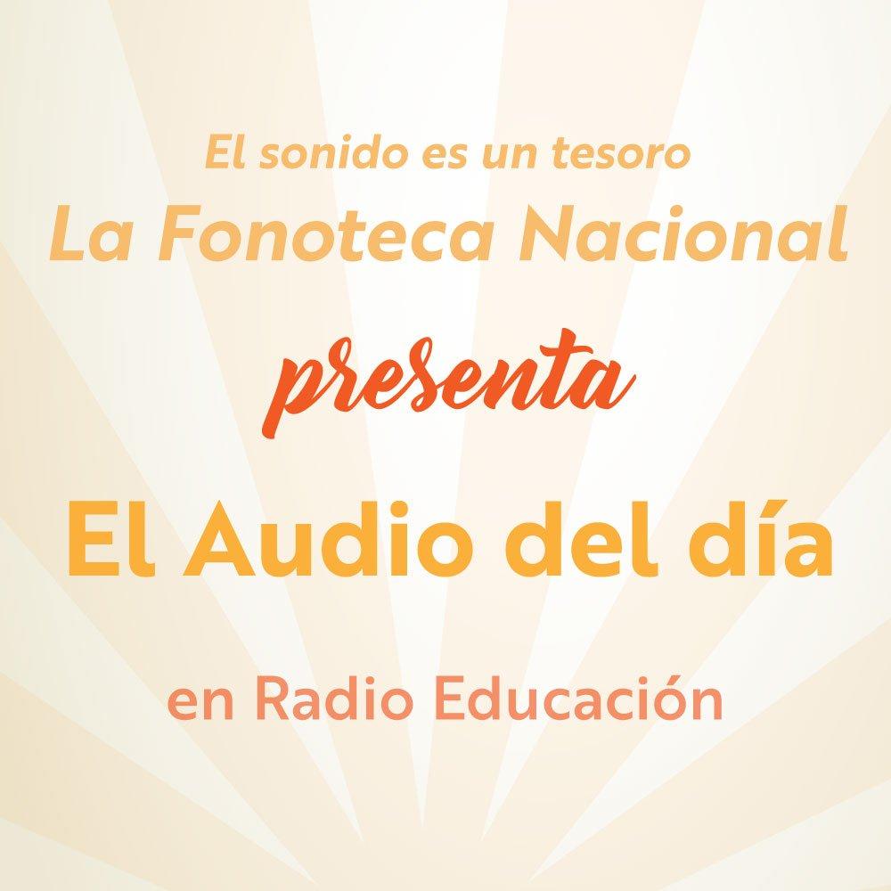 #AudioDelDía #FonotecaNacional Transmisión 10:40 h Retransmisión 16:00 h https://t.co/8HmSnliaLt https://t.co/wMlNGBekFM