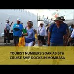Tourist numbers soar as 6th cruise ship docks in Mombasa