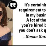 Susan Sarandon: Hollywood Rewards 'Mediocrity,' Actors Who 'Don't Ask Questions'