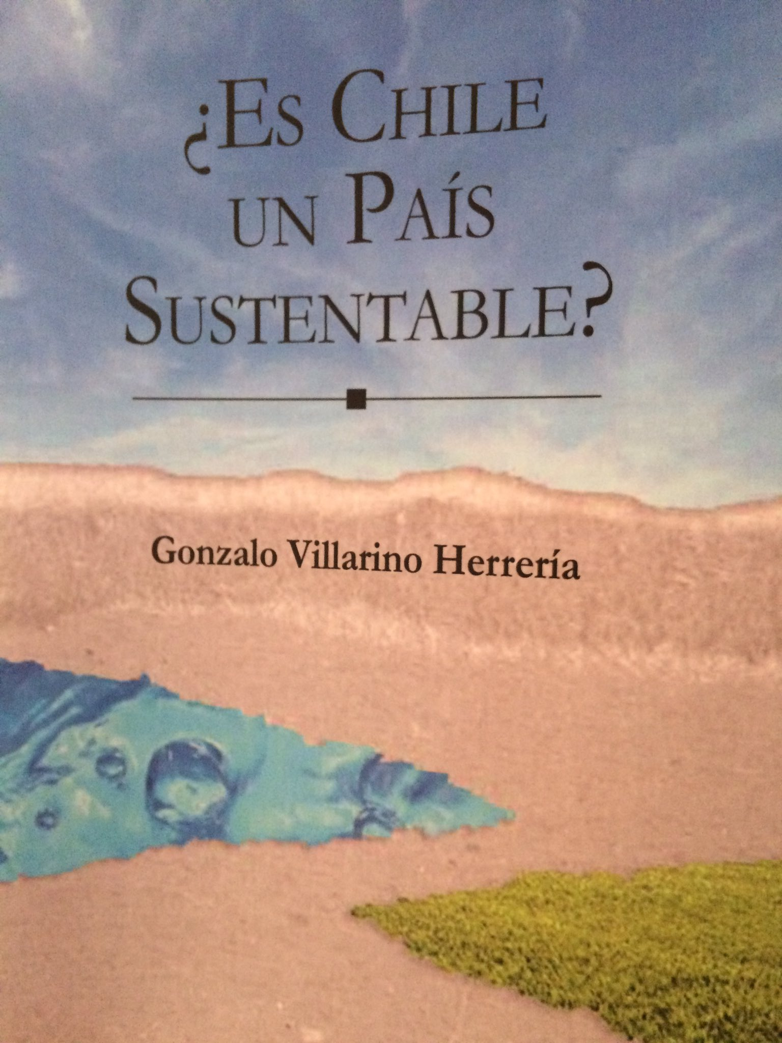 Para los interesados en temas medioambientales, ya está a la venta el libro: Es #Chile un país #sustentable? 📚 del economista experto en medioambiente, Gonzalo Villarino 🙂 https://t.co/VqyKK9bSTs