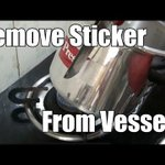 Removing Stickers from Vessels | Simple Indian Recipes #22
