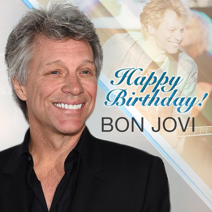 ROCK ON! Happy Birthday Jon Bon Jovi!