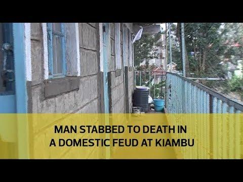 Man stabbed to death in a domestic feud at Kiambu
