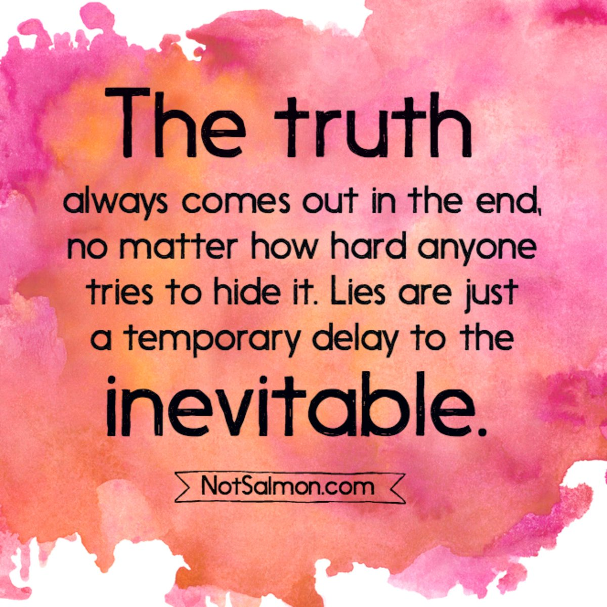 the truth will always come out quotes