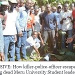 EXCLUSIVE: How killer-police-officer escaped after shooting dead Meru University Student leader