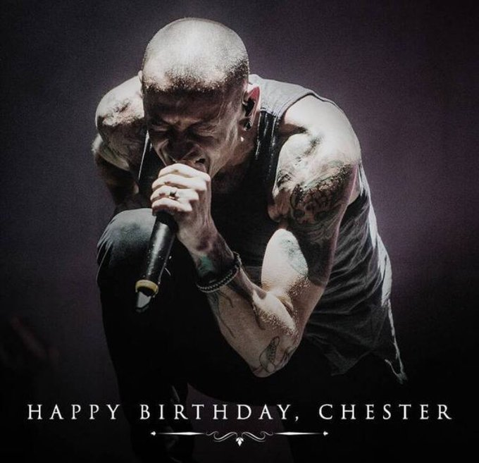 Happy birthday to the hero of my teenage years, Chester Bennington