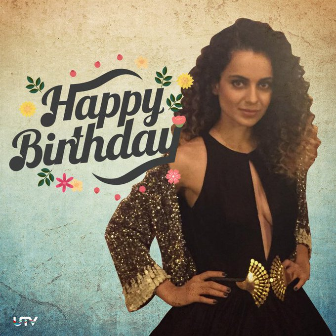 Happy Birthday to one of the most talented girls from B-Town, Kangana Ranaut!