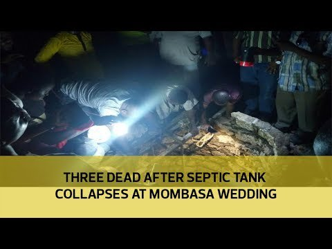 Three dead after septic tank collapses at Mombasa wedding