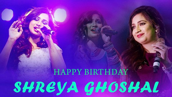 Happy birthday shreya ghoshal