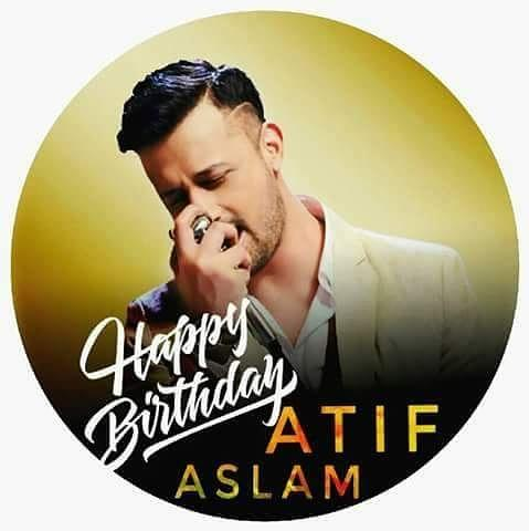Happy birthday Atif Aslam